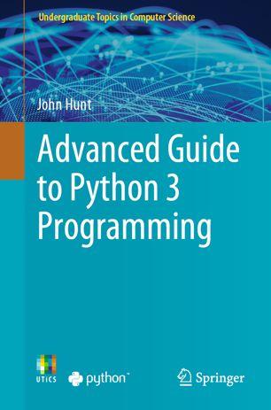 Advanced Guide to Python 3 Programming