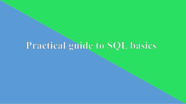 Practical Guide to SQL basics