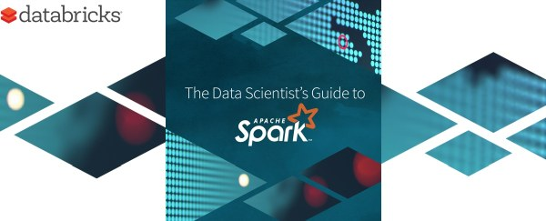 The Data Scientist's Guide to Apache Spark